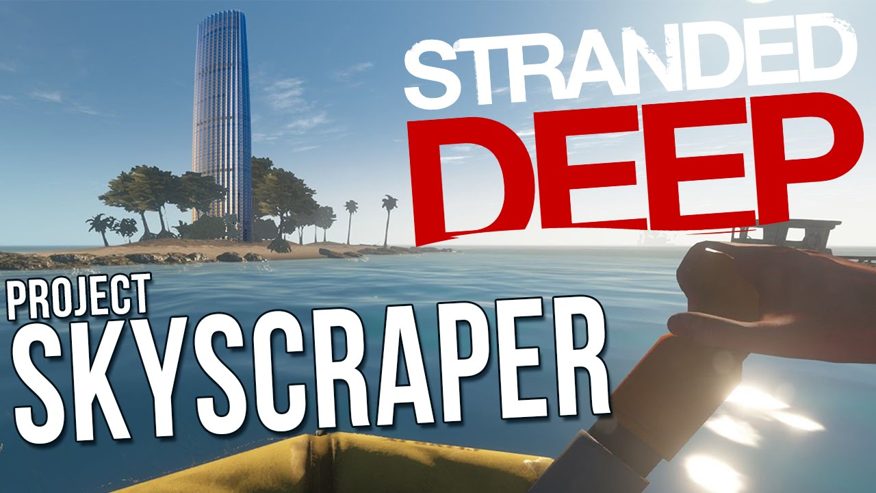 stranded deep how to make it work for win 7
