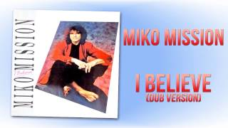 Miko Mission - I Believe (Dub Version)