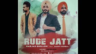 RUDE JATT HARJAS DHILLON Feat MAPPY HUNDAL MR BLACK And Mitu Balsamandia