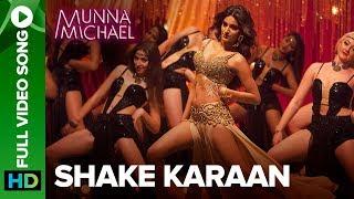Shake Karaan –  Song | Munna Michael | Nidhhi Agerwal | Meet Bros Ft. Kanika Kapoor