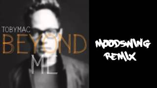 TobyMac - Beyond Me (Moodswing remix).
