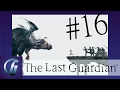 The Last Guardian: Definitely the Middle! - Part 16 - Gamers Assemble