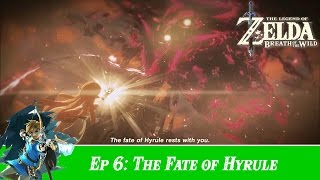 The Legend of Zelda: Breath of The Wild - Part 6 - The Fate of Hyrule [ParaGlider]