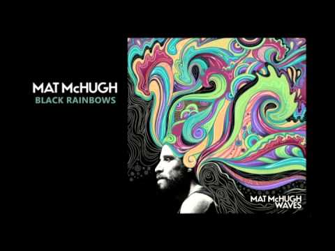 MAT McHUGH :: Black Rainbows