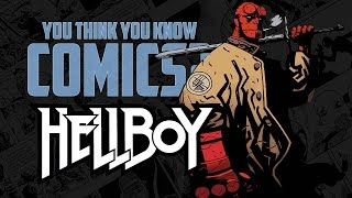 Hellboy - You Think You Know Comics?