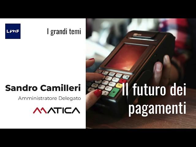 Il futuro dei pagamenti - Sandro Camilleri (Matica)
