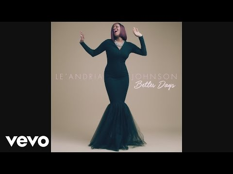Le'Andria Johnson - Better Days (Audio)