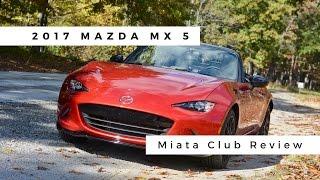 2017 Mazda MX 5 Miata Club Review