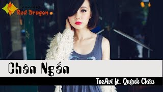 Chân Ngắn - TeeAvi ft. Quỳnh Châu || [Cover - Lyrics]