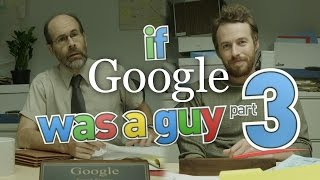 If Google Was A Guy (Part 3) thumbnail