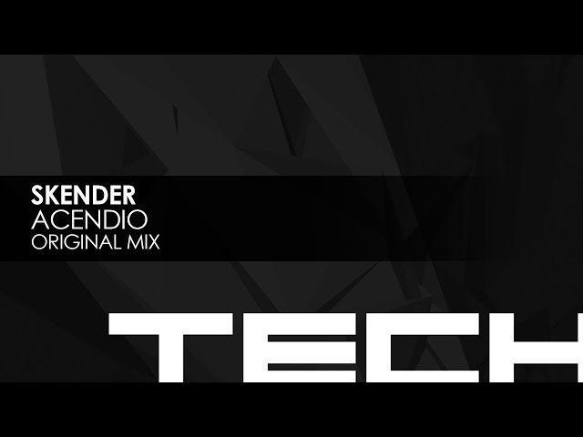 Skender - Acendio (Original Mix)