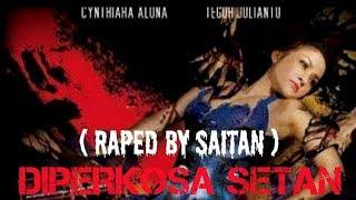 "FILM ""DIPERKOSA SETAN""(RAPED BY SAITAN) DEWASA (18+)"