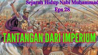 Download Sejarah Hidup Nabi Muhammad Eps 28 || Tantangan Dari Imperium
