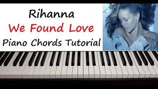 "Rihanna - "" We Found Love "" Piano Chords Tutorial"