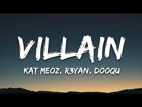 Kat Meoz R3yan Dooqu - Villain 7clouds Release