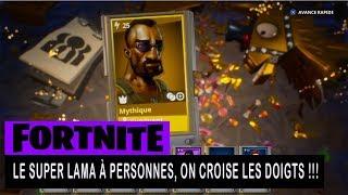 FORTNITE - SAUVER LE MONDE - LE SUPER LAMA A PERSONNE ON CROISE LES DOIGTS !!!