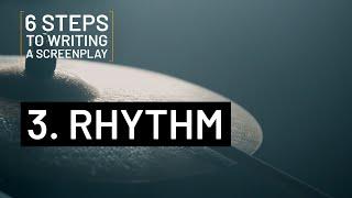 6 STEPS TO WRITING A SCREENPLAY | 3. RHYTHM