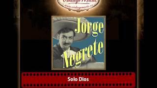 Jorge Negrete – Solo Dios