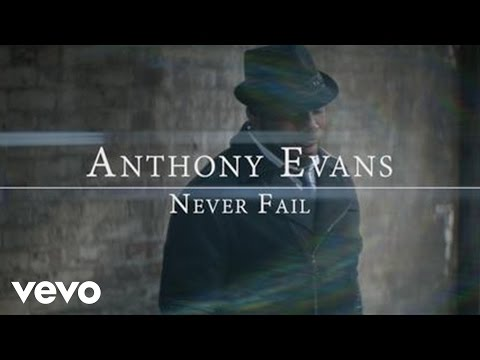 Anthony Evans - Never Fail (Official Music Video)