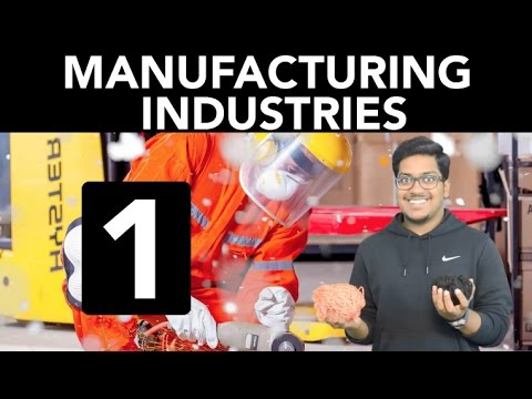Geography: Manufacturing Industries (Part 1)