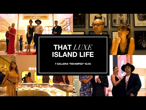That LUXE Island Life | T-Galleria