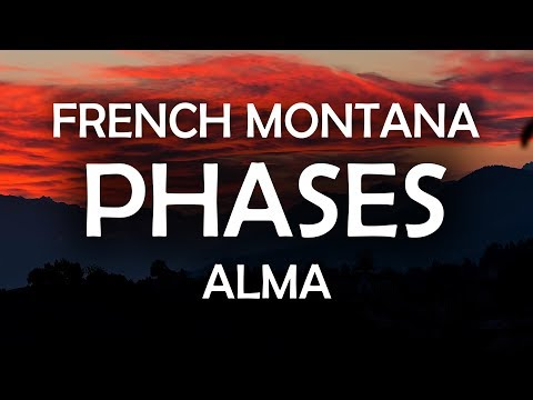 ALMA, French Montana - Phases (Lyrics / Lyric Video)