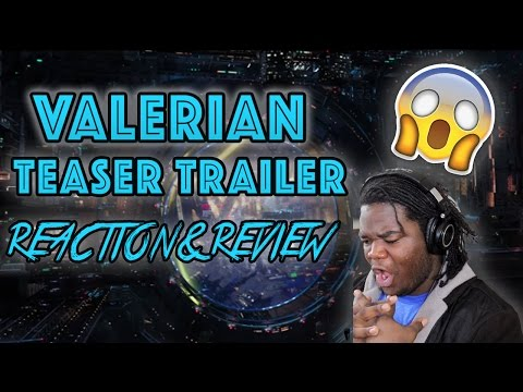 Valerian Teaser Trailer: REACTION AND REVIEW!!
