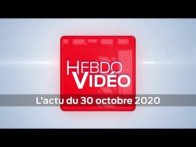 Hebdo Vidéo - L'actu du 30 octobre 2020