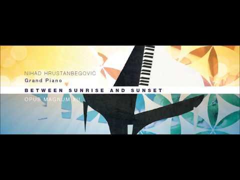 Allegory Bosnia Nouveau  - Between Sunrise and Sunset - Opus Magnum XII - Nihad Hrustanbegovic