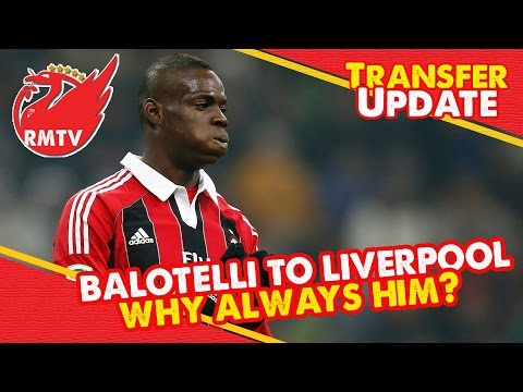 Super Mario Balotelli to Liverpool? | LFC Transfer Update