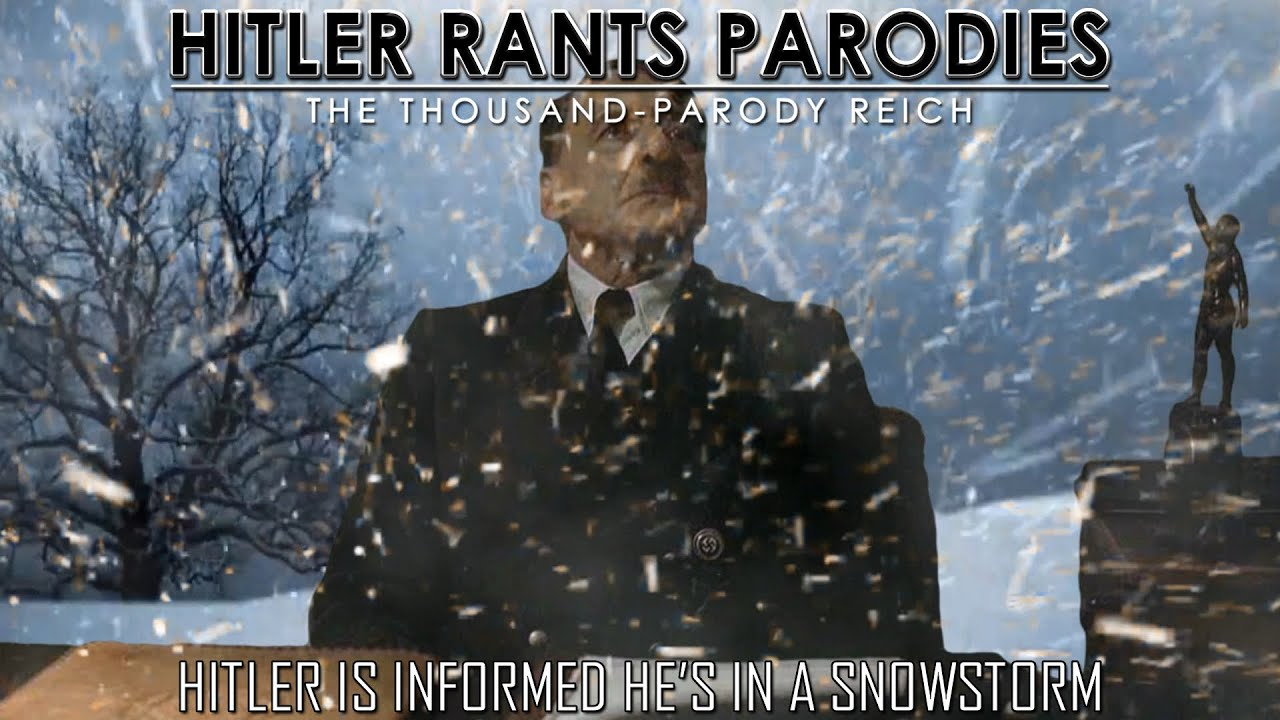 Hitler is informed he's in a snowstorm