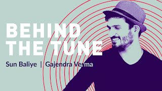 Gajendra Verma - Sun Baliye | Behind The Tune | @Voilà! Digi