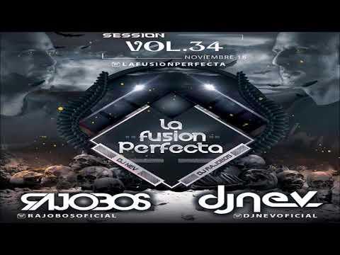16.La Fusion Perfecta Vol.34 Dj Rajobos & Dj Nev Noviembre 2018