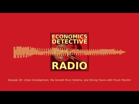 Urban Development, the Growth Ponzi Scheme, and Strong Towns with Chuck Marohn
