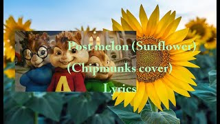post Malone, Swae Lee - Sunflower (Lyrics) {Chipmunks Cover} (Spider-Man: Into the Spider-Verse)