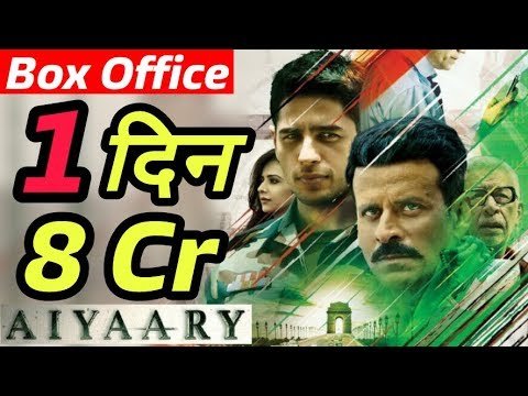 Aiyaary 1st Day Box Office Collection   Worldwide Collection   Sidharth Malhotra