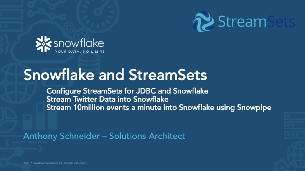 StreamSets and Snowflake Part 1 - Configure