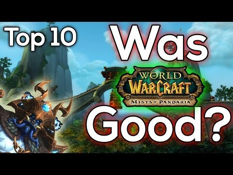 Top 10 BEST Parts of Mists of Pandaria (World of Warcraft Discussion)