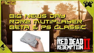 BIG NEWS Red Dead Redemption 2 MP Beta & PS Classic Announced