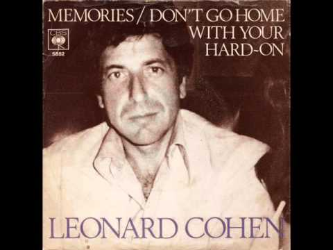 """Leonard Cohen """"Don't Go Home With Your Hard-On"""""""