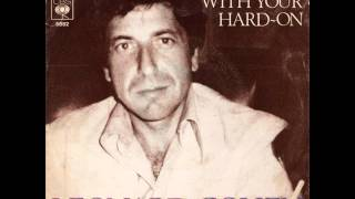 Watch Leonard Cohen Dont Go Home With Your HardOn video