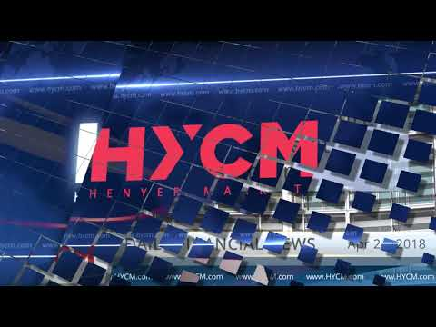 HYCM - Daily financial news - 24.04.2018