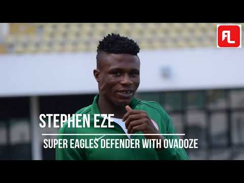 INTERVIEW SEGMENT WITH SUPER EAGLES DEFENDER, STEPHEN EZE BY OVADOZE