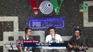 Acoustic Show Minh Thành   Tình Yêu Còn Xa