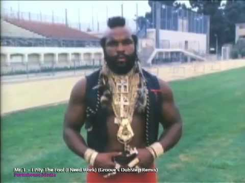 Mr  T -  I Pity The Fool (I Need Work) - By Rudy 'Groovecreator' Nunez