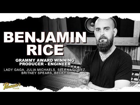 Grammy Award Winning Producer / Engineer, Benjamin Rice – Pensado's Place #467