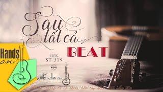 Sau tất cả » ERIK St.319 ✎ acoustic Beat by Trịnh Gia Hưng