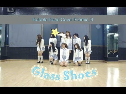Fromis_9 (프로미스나인) : 유리구두 (Glass Shoes) Cover Dance By Bubble Bead (Thailand)