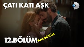 Çatı Katı Aşk - 12.Bölüm  Full HD