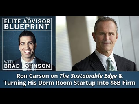 "Ron Carson on New Book ""The Sustainable Edge"" & Turning His Dorm Room Startup Into $6B Firm"